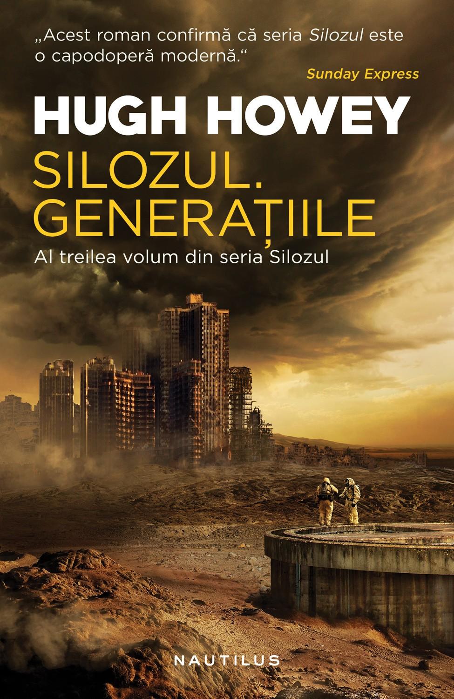 Silozul. Generatiile (Seria Silozul, partea a III-a, ed. 2018)