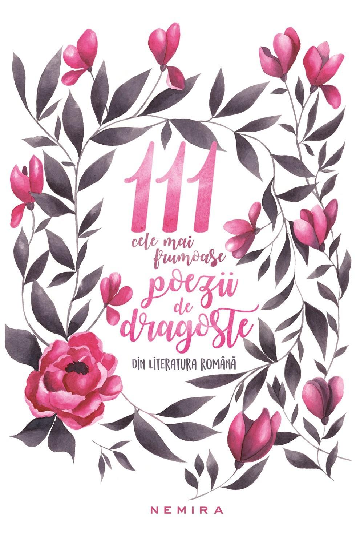 111 cele mai frumoase poezii de dragoste din literatura romana (Editia 2017)