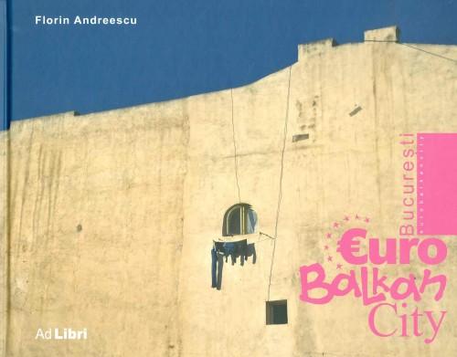 album-bucuresti-eurobalkancity-romana-engleza
