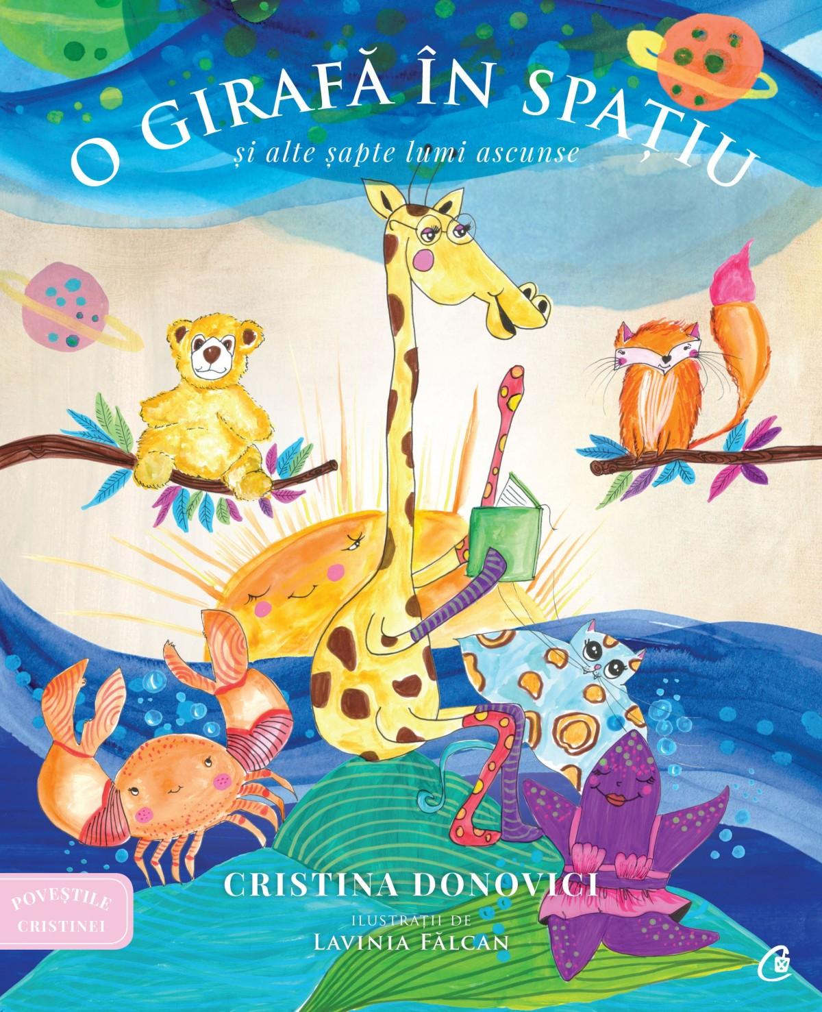 Poveștile Cristinei. O girafă în spațiu și alte șapte lumi ascunse