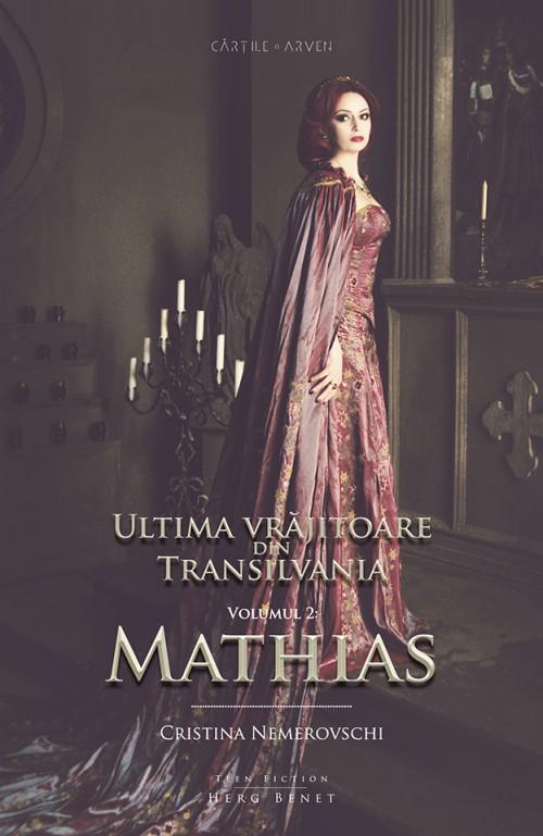 mathias-trilogia-ultima-vrajitoare-din-transilvania-vol-2