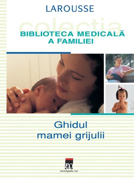 ghidul-mamei-grijulii-biblioteca-medicala-a-familiei